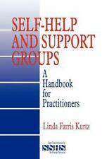 Self-Help and Support Groups: A Handbook for Practitioners SAGE Sourcebooks for