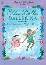 Ella Bella Ballerina and A Midsummer Night's Dream by Mayhew, James | Paperback