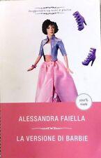 """La versione di barbie ( Libro )  Alessandra Faiella """" Mondadori 2013"""