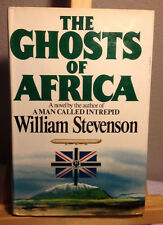 Stevenson, William THE GHOSTS OF AFRICA  A Novel 1980 First Edition
