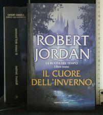 LA RUOTA DEL TEMPO. IL CUORE DELL'INVERNO. Robert Jordan. Fanucci.