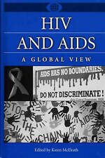 HIV and AIDS: A Global View (A World View of Social Issues)-ExLibrary