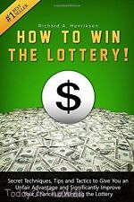 How to Win the Lottery: Secret Techniques, Tips and Tactics to Give