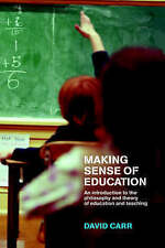 Making Sense of Education: An Introduction to the Philosophy and Theory of Educa