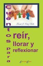 Cuentos para Reír, Llorar y Reflexionar by Frank Ortiz Bello (2014, Paperback)