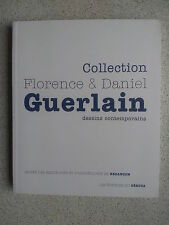 Collection Florence et Daniel GUERLAIN Dessins contemporains 2010 TBE