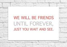 We Will Be Friends... - Winnie The Pooh Quote - Poster/Art Print A4 Size