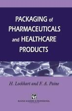 Packaging of Pharmaceuticals and Healthcare Products by H. Lockhart and Frank...