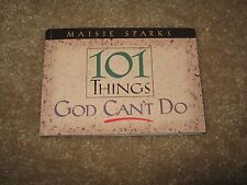 101 Things God Can't Do by Maisie Sparks