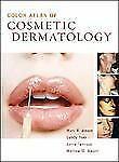 Color Atlas of Cosmetic Dermatology: A Medical and Surgical Reference