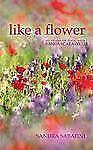 Like a Flower: My Years of Yoga with Vanda Scaravelli, Sabatini, Sandra, Good Bo