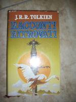 J.R.R.TOLKIEN - RACCONTI RITROVATI - ED:EUROCLUB - PRIMA EDIZIONE ANNO:1988 (PG)