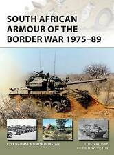 South African Armour of the Border War 1975-89 by Simon Dunstan, Kyle Harmse...