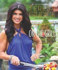Cook Book - Teresa Giudice - Fabulicious - On the Grill:  Smoking Hot Recipes