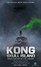 Kong: Skull Island - The Official Movie Novelization,Tim Lebbon