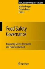 Food Safety Governance: Integrating Science, Precaution And Public Involvem.