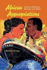 African Appropriations: Cultural Difference, Mimesis, and Media (Paperback or So