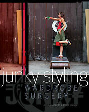 Junky Styling: Wardrobe Surgery by Annika Sanders, Kerry Seager (Paperback) NEW