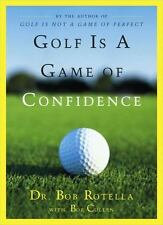 Bob Rotella~GOLF IS A GAME OF CONFIDENCE~SIGNED 1ST/DJ~NICE COPY