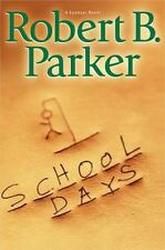 School Days by Robert B. Parker (2005, Hardcover) A Spenser Novel