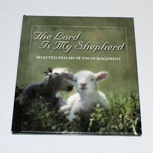 The Lord is My Shepherd Selected Psalms of Encouragement Hardcover 2000