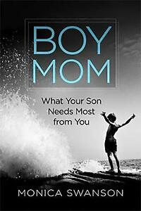 Very Good, Boy Mom: What Your Son Needs Most from You, Swanson, Monica, Book