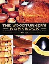 The Woodturner's Workbook: An Inspirational and Practical Guide To Designing and
