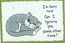 I'M BUSY NOW CAN I IGNORE You SOME OTHER TIME Funny cat wood Decor Sign 4x6""