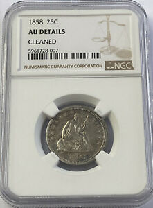 1858 LIBERTY SEATED QUARTER NGC AU DETAILS CLEANED