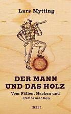 Der Mann und das Holz: Vom Fällen, Hacken, Feuermachen v... | Buch | Zustand gut