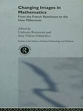 Changing Images in Mathematics: From the French Revolution to the New Millennium