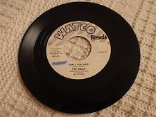 TAD BRUCE THAT'S FOR SURE/I REMEMBER IT ALL TOO WELL  WATCO 111-10 PROMO