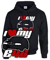 * I LOVE MY E46 * Tuning 3er Treffen SATIRE bmw 3 m3 Fun SWEATSHIRT Hoodie