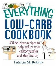 The Everything Low-Carb Cookbook: 300 Delicious Recipes to Help Reduce-ExLibrary