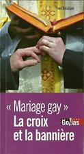 FAITS DE SOCIETE - HOMOSEXUALITE / MARIAGE GAY LA CROIX ET LA BANNIERE  DELAHAIE