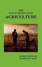 Waste Products of Agriculture by Howard, Sir Albert