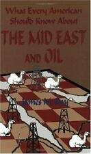 What Every American Should Know About the Mid East and Oil-ExLibrary