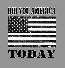 American Flag Sticker, Did You America Today. USA Military Police Fire Dept, USA