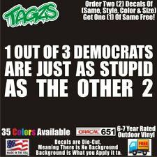 1 Out Of 3 Democrats Funny Diecut Vinyl Window Decal Sticker Car Truck Suv Jdm