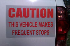"""9"""" x 12"""" CAUTION THIS VEHICLE MAKES FREQUENT STOPS Vinyl Decal Reflective Sheet"""