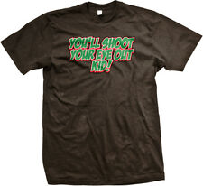 You'll Shoot Your Eye Out Kid Christmas Movie Quote Holiday Festive Mens T-shirt