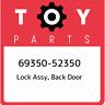 69350-52350 Toyota Lock assy, back door 6935052350, New Genuine OEM Part