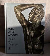 Rodin en Belgique Vers l'Age d'Airain Musée Rodin 1997