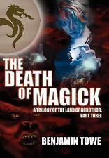 The Death of Magick: A Trilogy of the Land of Donothor: Part Three           ...