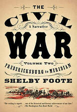 Fredericksburg to Meridian: 2 (Civil War: A Narrative), by Foote, Shelby, Very G