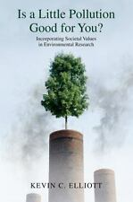 Is a Little Pollution Good for You?: Incorporating Societal Values in Environmen