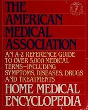 The American Medical Association Home Medical Encyclopedia: An A-Z Reference