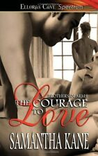 THE COURAGE TO LOVE (BROTHERS IN ARMS 1)  Samantha Kane EROTIC HISTORICAL MMF MM