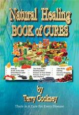 Natural Healing BOOK of CURES : There Is a Cure for Every Disease by Terry...
