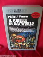 PHILIP JOSE FARMER Il ribelle di Dayworld 1987 NORD Cosmo Argento Prima Ed.